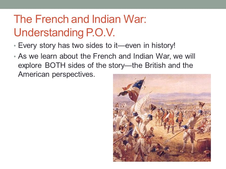 The French and Indian War: Understanding P.O.V.