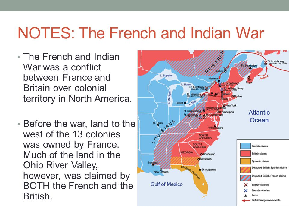 NOTES: The French and Indian War