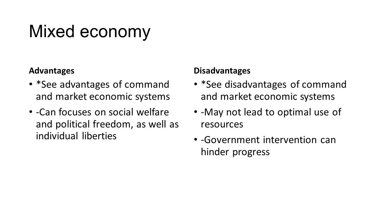 Mixed economy *See advantages of command and market economic systems