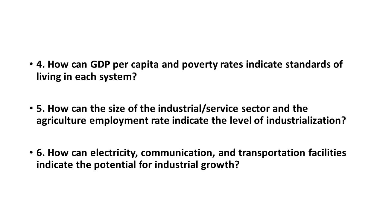 4. How can GDP per capita and poverty rates indicate standards of living in each system