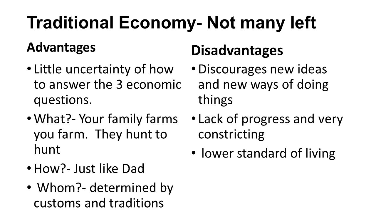 Traditional Economy- Not many left