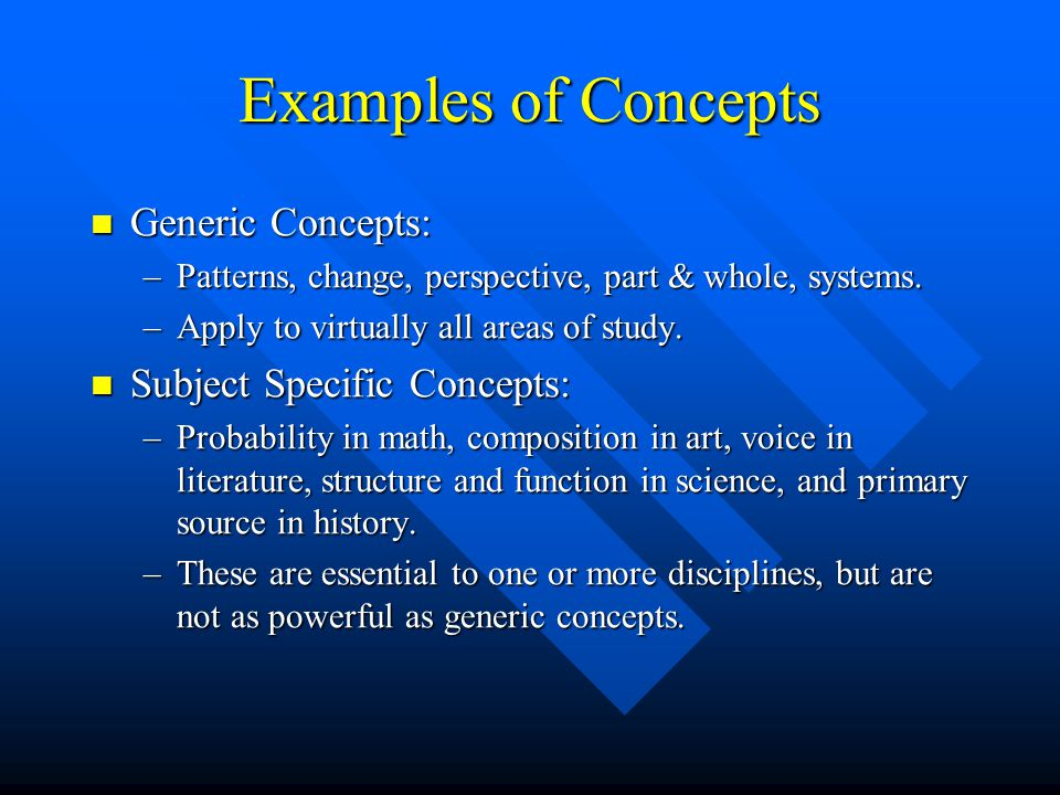 Examples of Concepts Generic Concepts: Subject Specific Concepts: