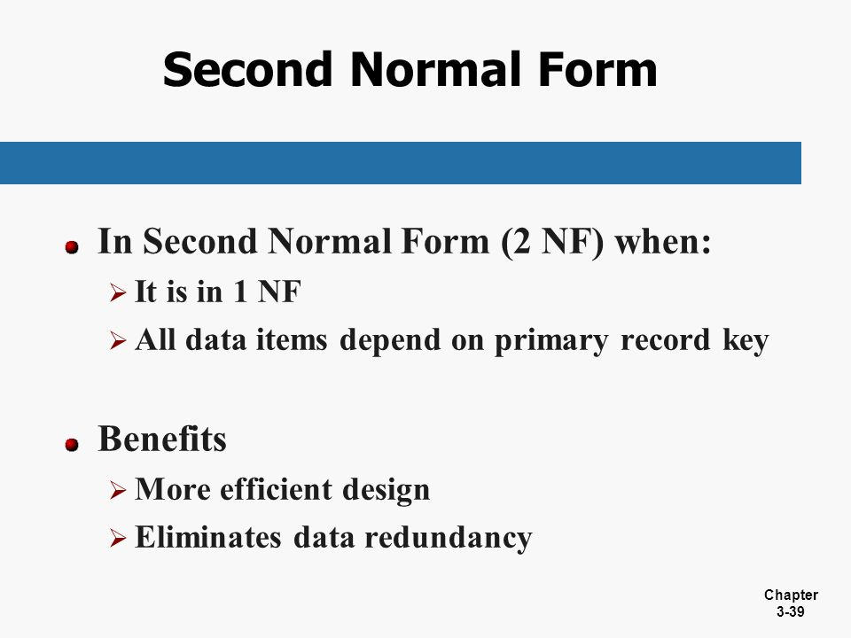 Second Normal Form In Second Normal Form (2 NF) when: Benefits