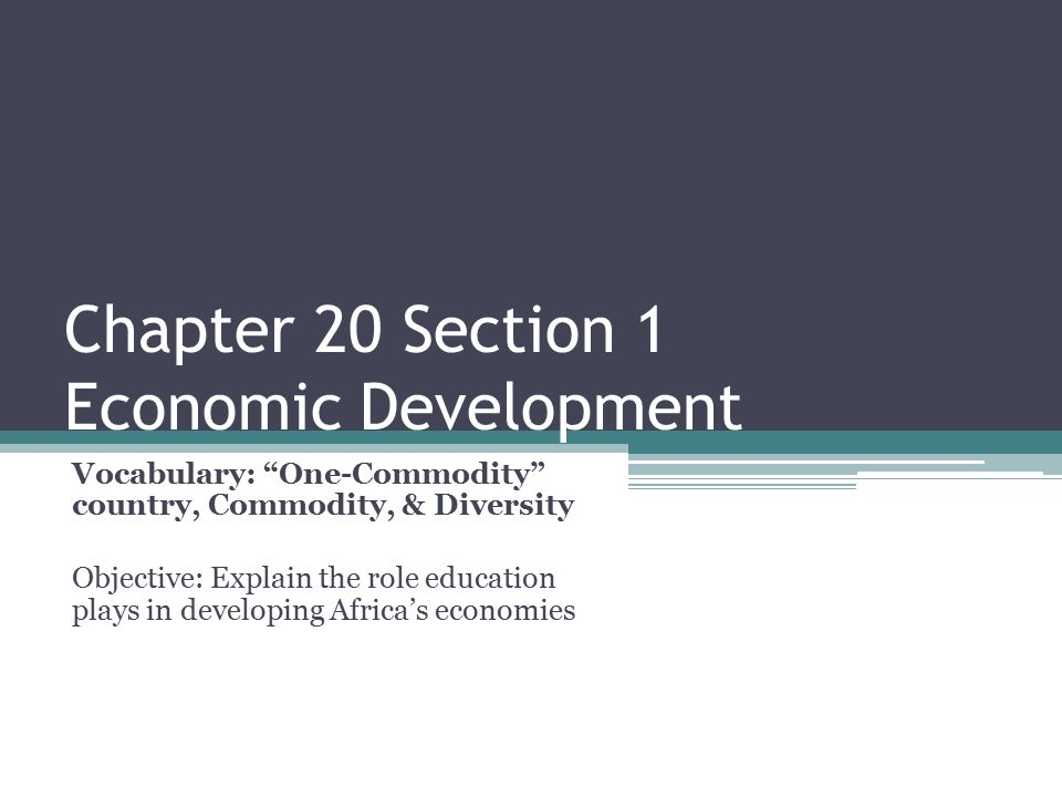 Chapter 20 Section 1 Economic Development