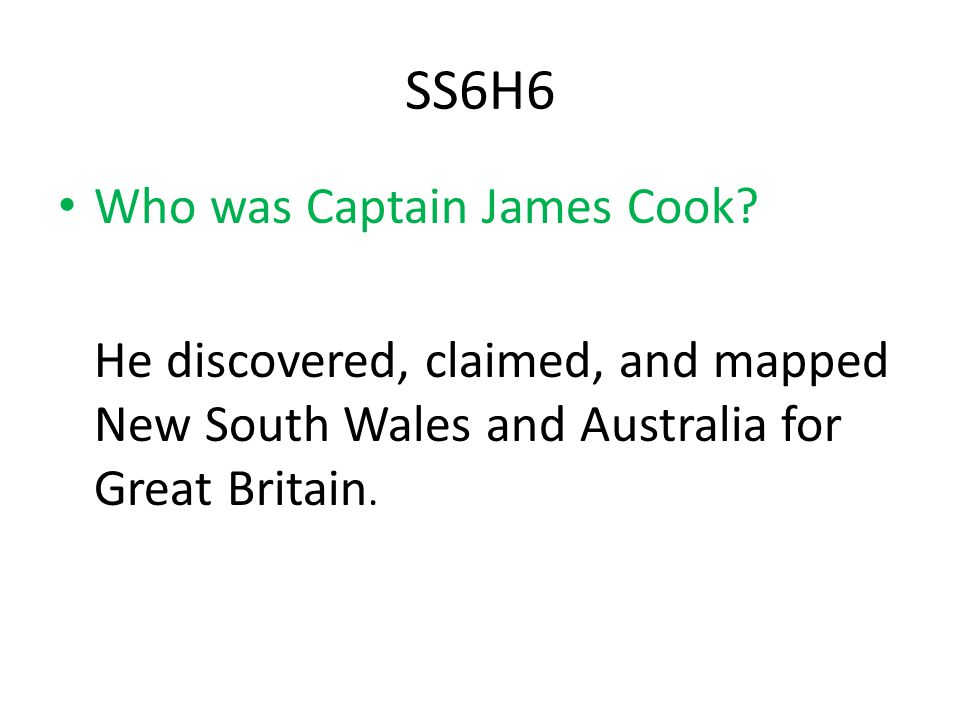 SS6H6 Who was Captain James Cook