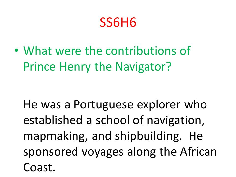 SS6H6 What were the contributions of Prince Henry the Navigator