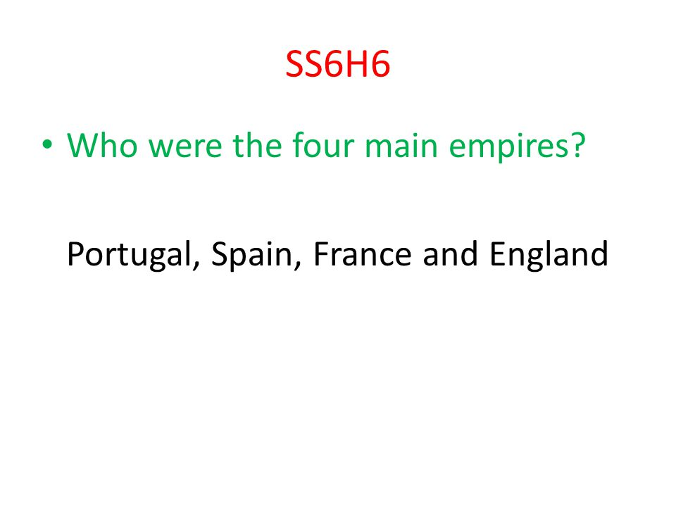 SS6H6 Who were the four main empires