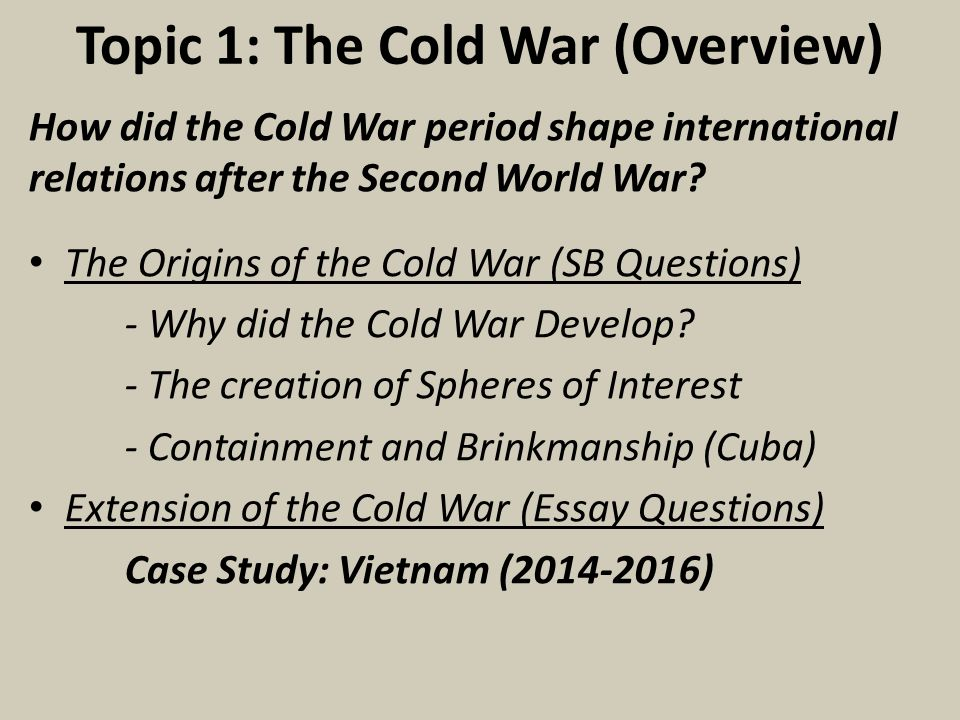 origins of the cold war essay questions Documents similar to ib history origins of cold war tips for a good ib history essay revision ib hl history past paper 3 questions essay the chinese civil war.