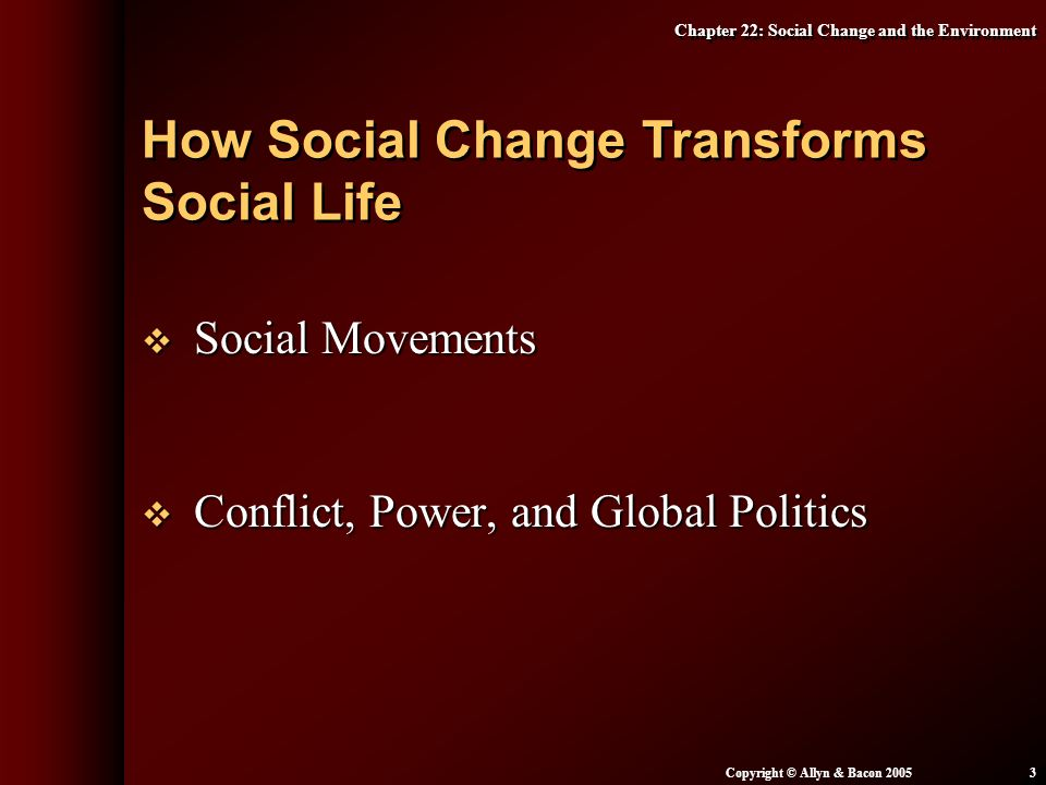 How Social Change Transforms Social Life