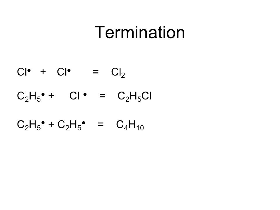 Reaction Mechanisms: Free Radical Substitution - ppt video ... C2h5cl