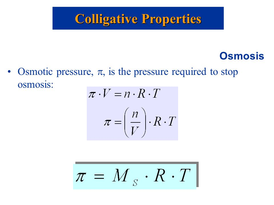 colligative properties and osmotic pressure The colligative properties we will consider in this sparknote are vapor pressure lowering, freezing point depression, boiling point elevation, and osmotic pressure when a nonvolatile solute.