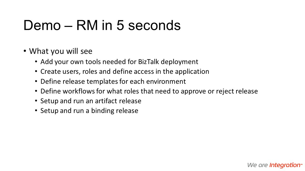 Demo – RM in 5 seconds What you will see