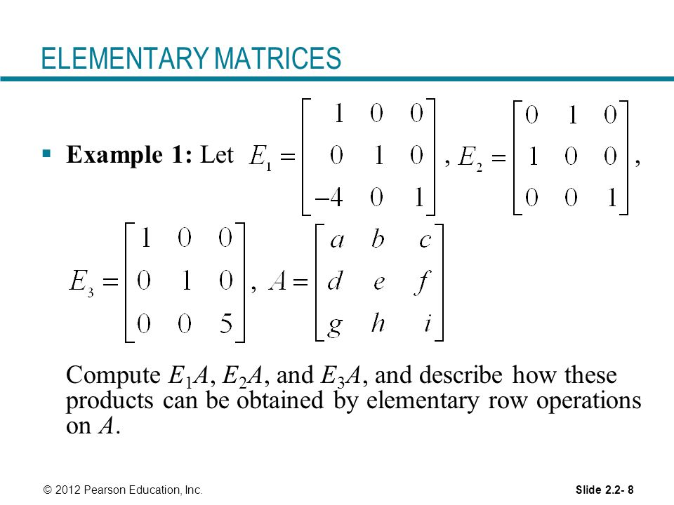 ELEMENTARY MATRICES Example 1: Let , , ,