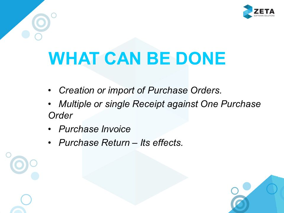 WHAT CAN BE DONE Creation or import of Purchase Orders.