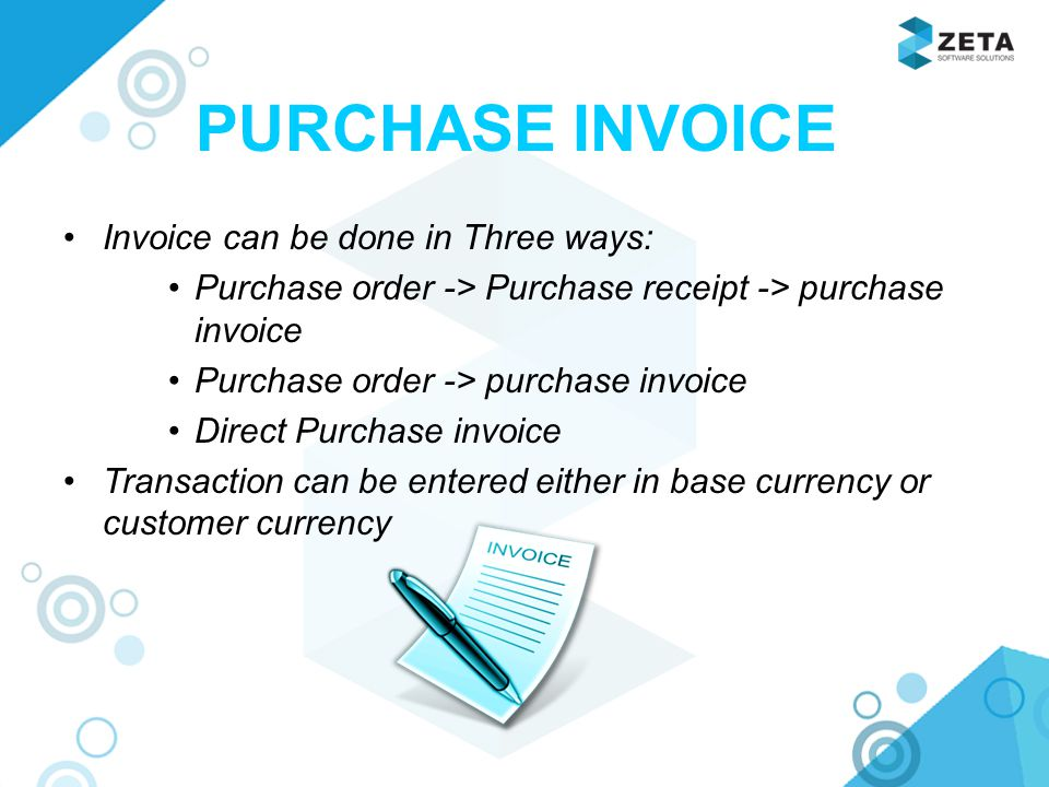 PURCHASE INVOICE Invoice can be done in Three ways: