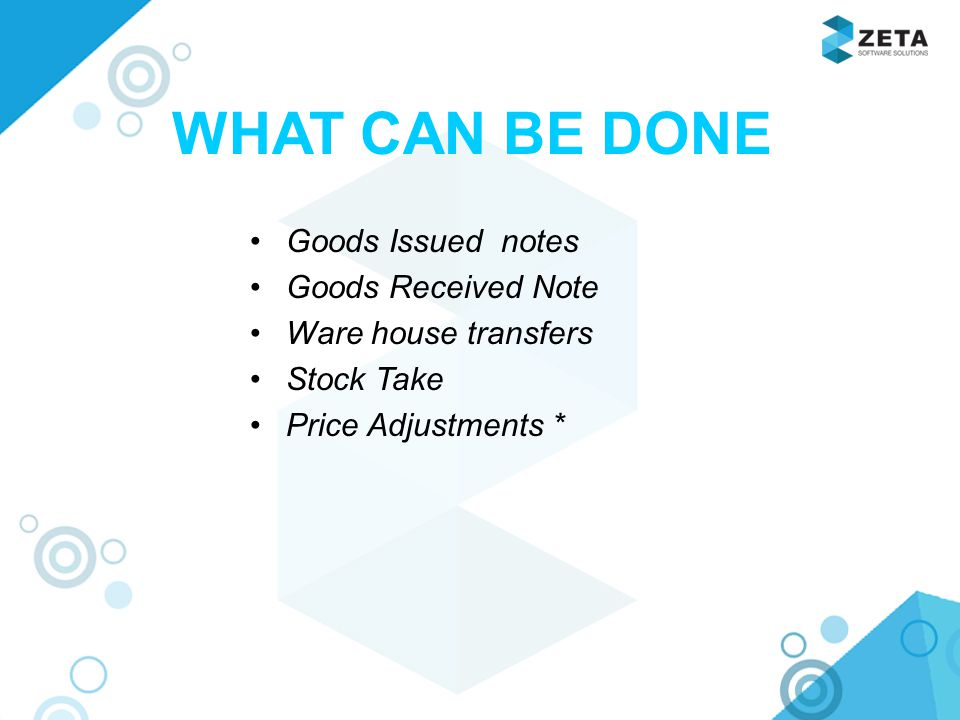 WHAT CAN BE DONE Goods Issued notes Goods Received Note