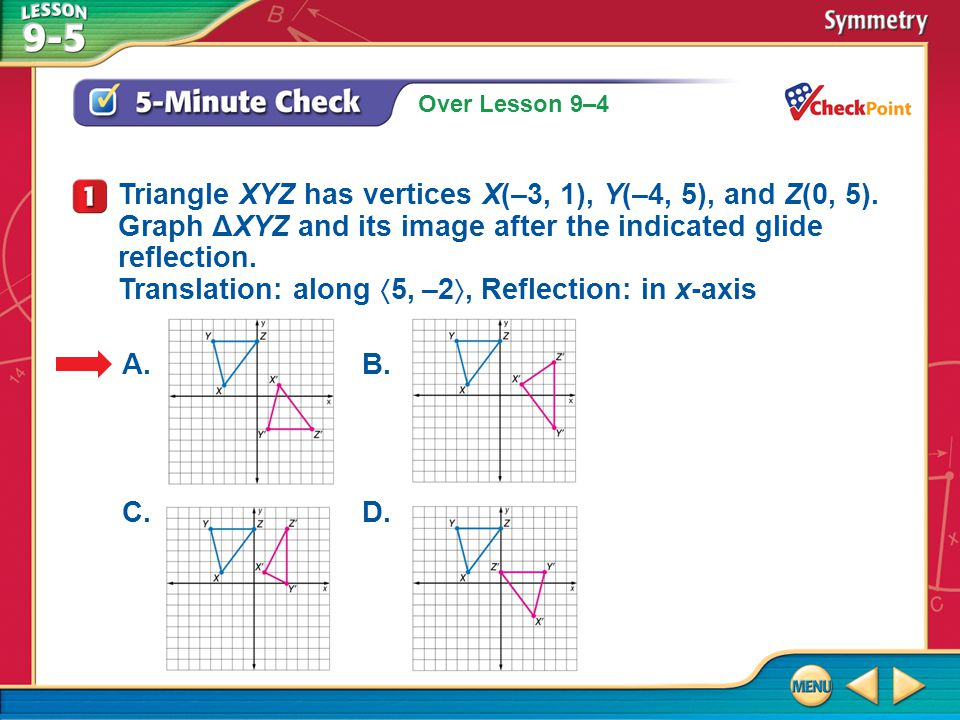 Triangle XYZ has vertices X(–3, 1), Y(–4, 5), and Z(0, 5)