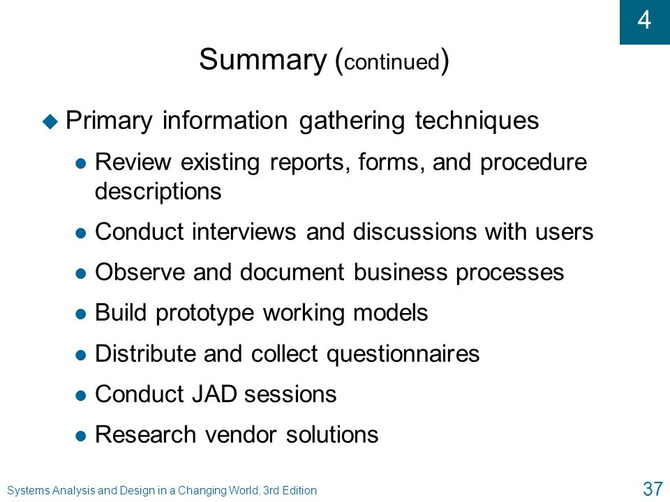 Summary (continued) Primary information gathering techniques