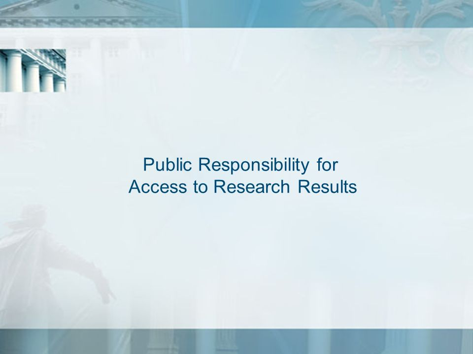 Public Responsibility for Access to Research Results