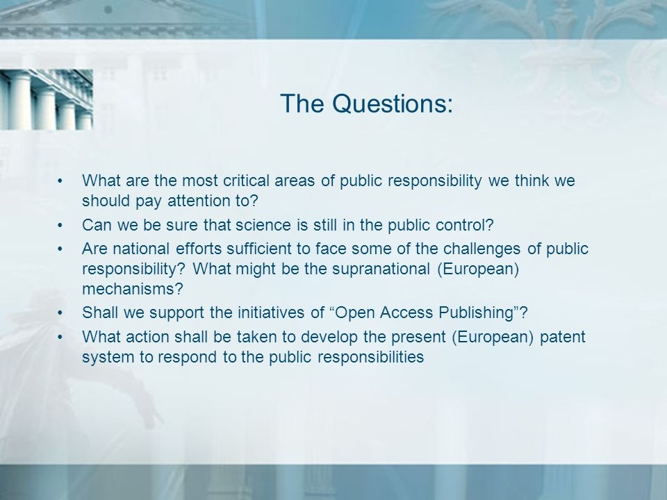The Questions: What are the most critical areas of public responsibility we think we should pay attention to
