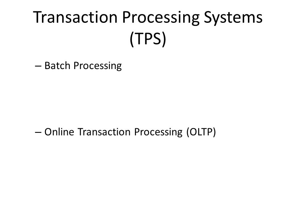 Transaction Processing Systems (TPS)