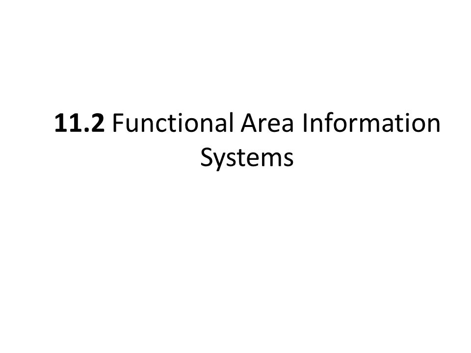 11.2 Functional Area Information Systems