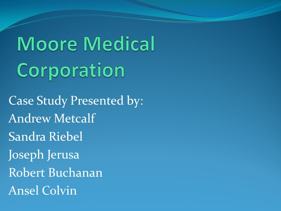 case moore medical corporation crm Thesis on crm at moore medical corporation - response to questions about harvard business review case #9-601-142 moore medical corporation ordered.