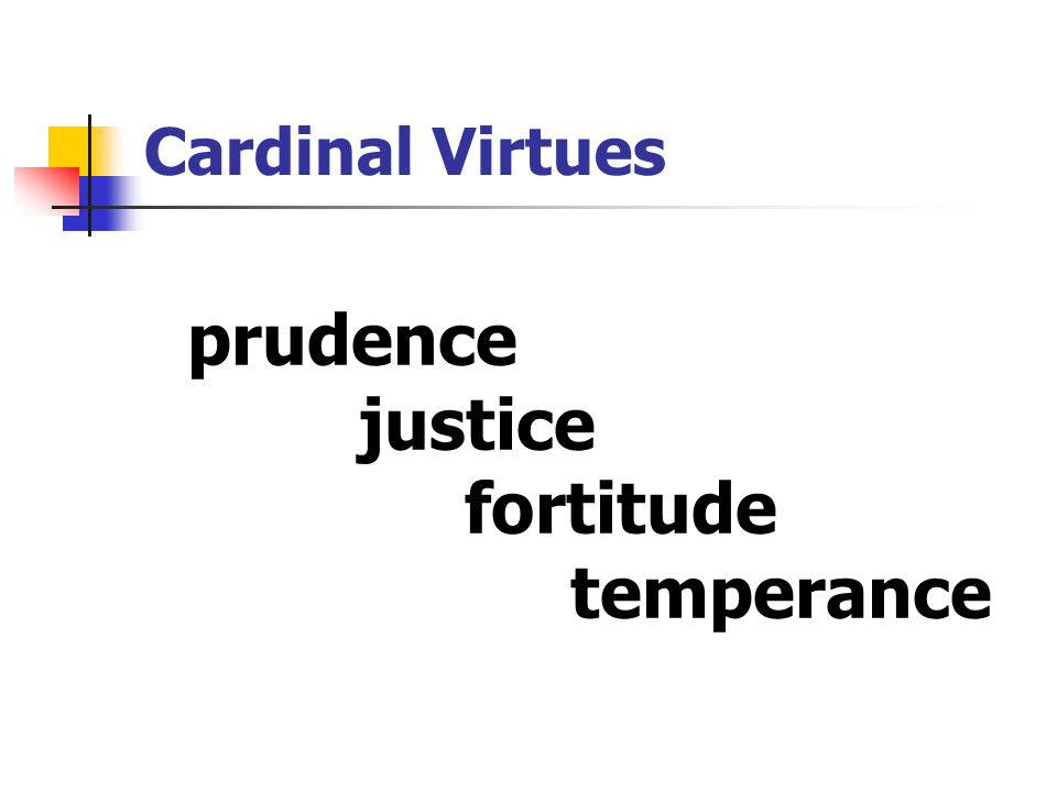 7 Cardinal Virtues Prudence Justice Fortitude Temperance