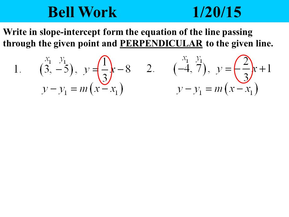 Bell Work 12015 Write In Slope Intercept Form The Equation Of The