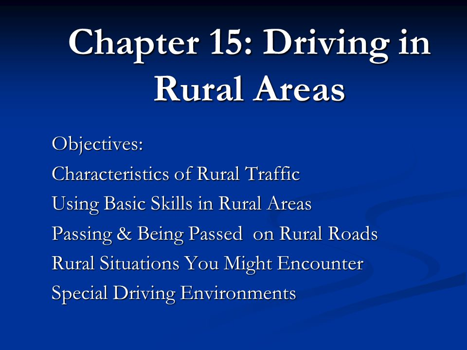 chapter 15 driving in rural areas ppt download. Black Bedroom Furniture Sets. Home Design Ideas