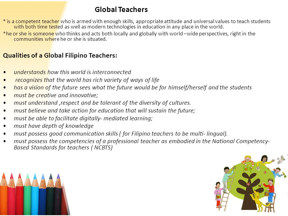 Global Teachers Qualities of a Global Filipino Teachers:
