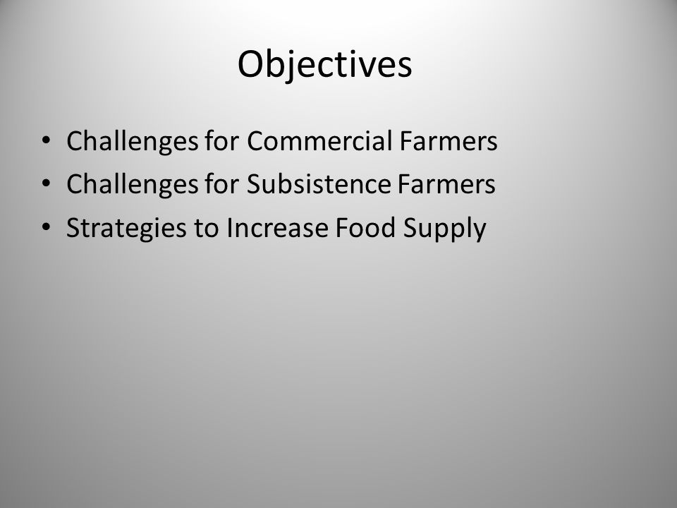 Objectives Challenges for Commercial Farmers