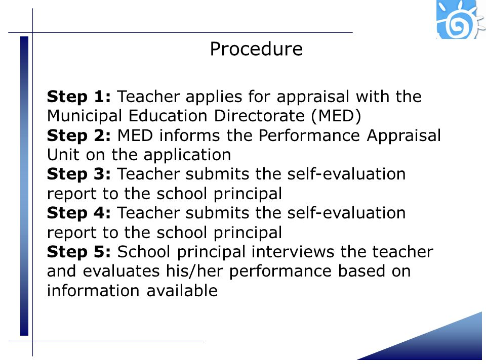 Presentation (4)Procedure. Step 1: Teacher applies for appraisal with the Municipal Education Directorate (MED)