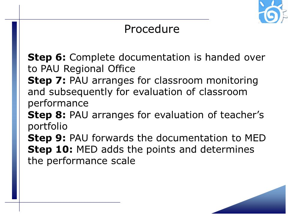 Presentation (4)Procedure. Step 6: Complete documentation is handed over to PAU Regional Office.