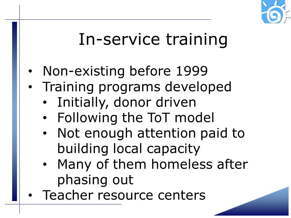 In-service training Non-existing before 1999