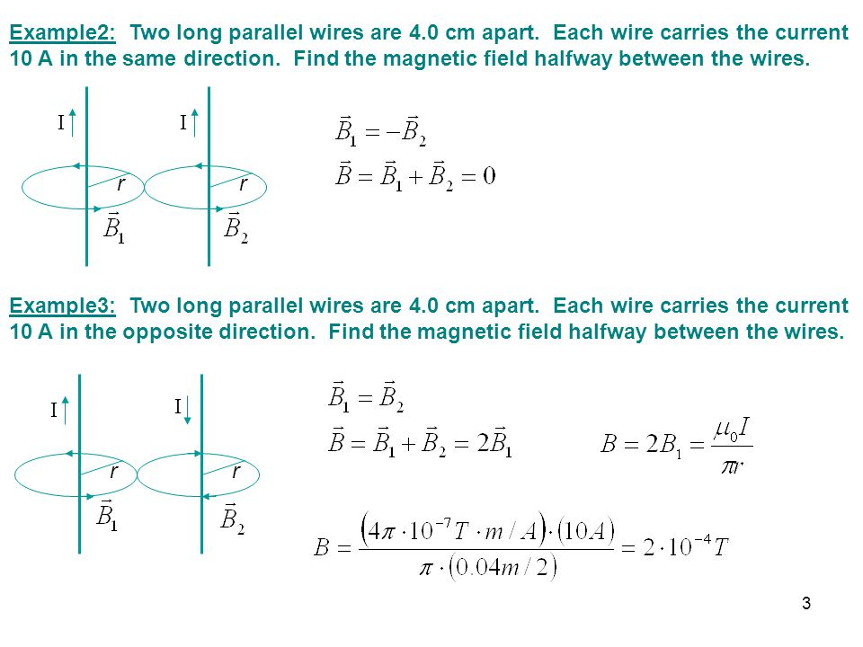 Example2: Two long parallel wires are 4. 0 cm apart