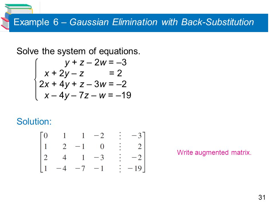 Example 6 – Gaussian Elimination with Back-Substitution