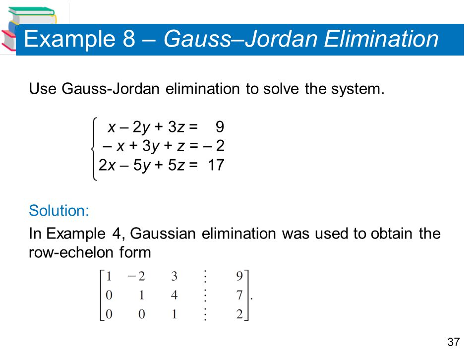 Example 8 – Gauss–Jordan Elimination