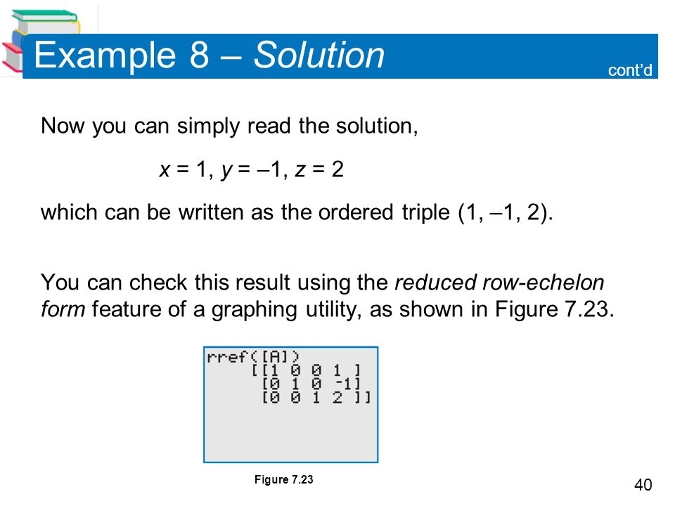 Example 8 – Solution Now you can simply read the solution,
