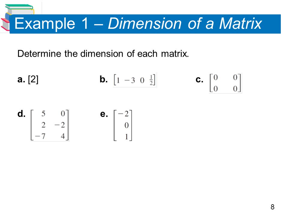 Example 1 – Dimension of a Matrix