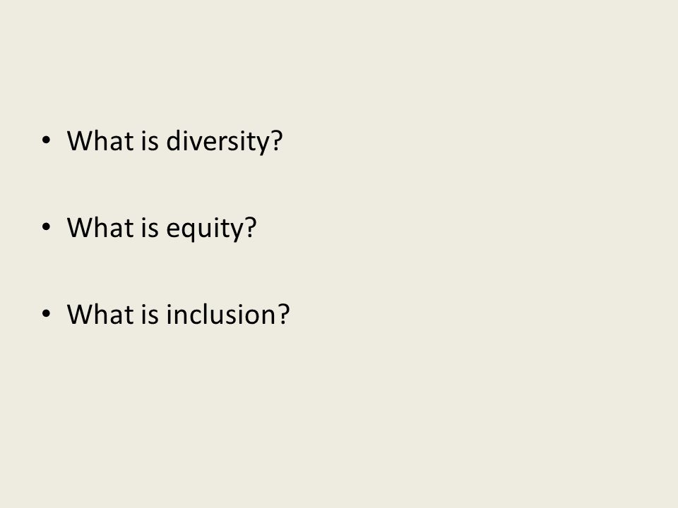 What is diversity What is equity What is inclusion