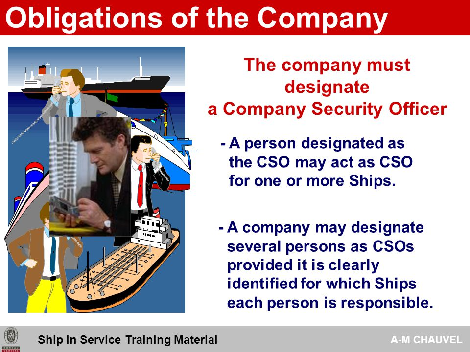 The company must designate a Company Security Officer