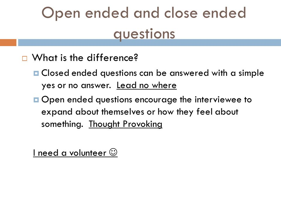 Open ended and close ended questions