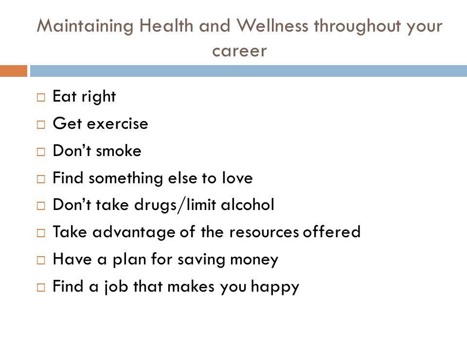 Maintaining Health and Wellness throughout your career