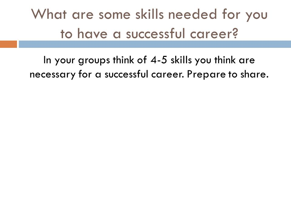 What are some skills needed for you to have a successful career