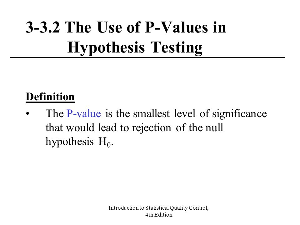 3-3.2 The Use of P-Values in Hypothesis Testing