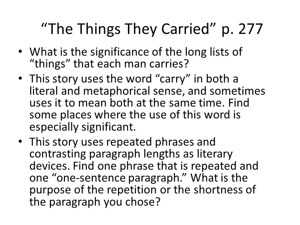 the things they carried tone 199 quotes from the things they carried: 'they carried the sky the whole  atmosphere, they carried it, the humidity, the monsoons, the stink of fungus an.