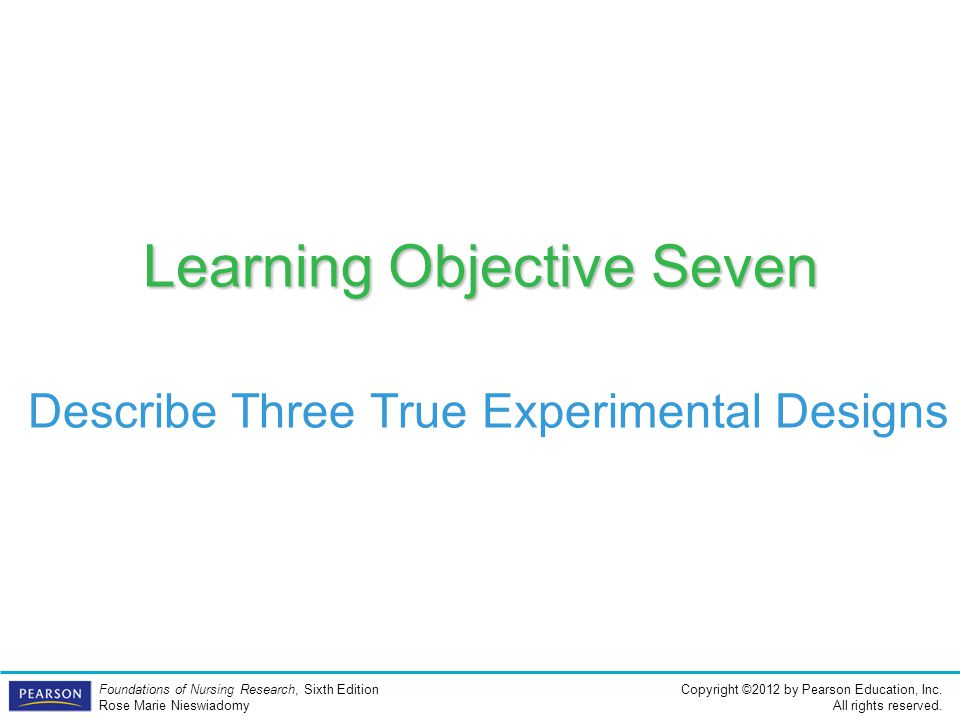 Learning Objective Seven Describe Three True Experimental Designs