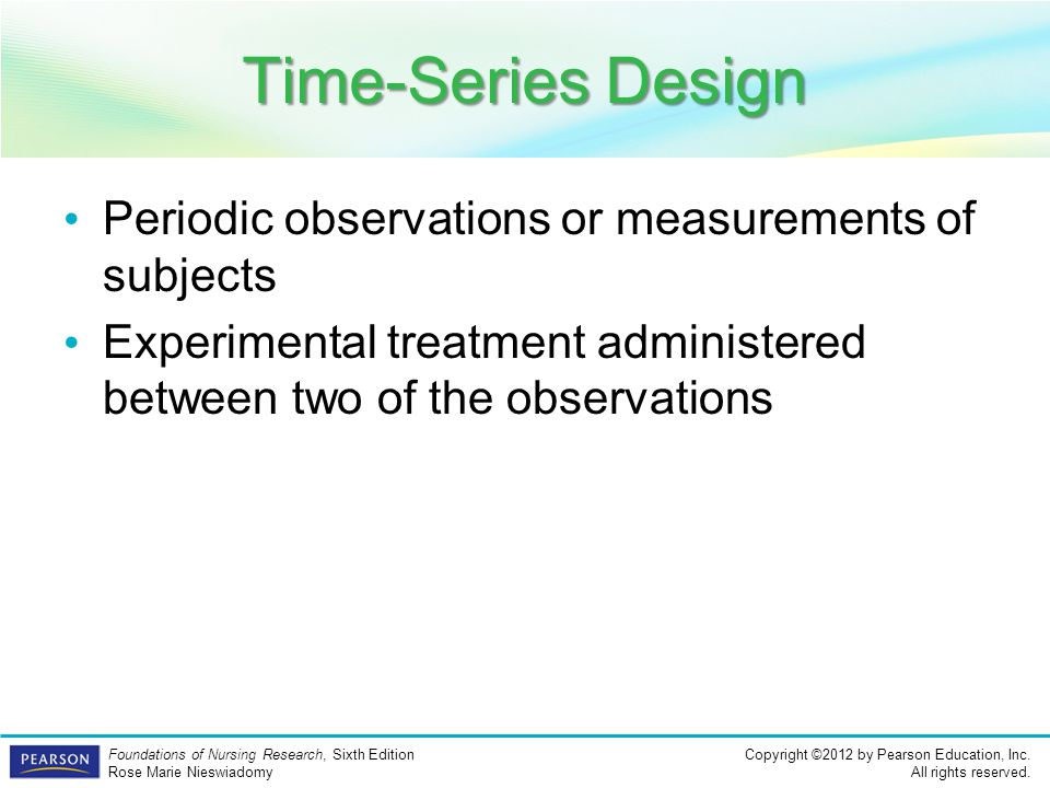 Time-Series Design Periodic observations or measurements of subjects