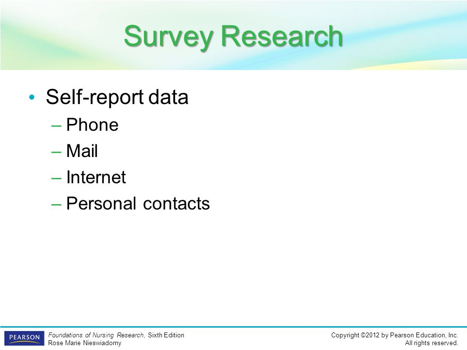 Survey Research Self-report data Phone Mail Internet Personal contacts